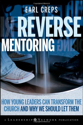 Reverse Mentoring: How Young Leaders Can Transform The Church And Why We Should Let Them