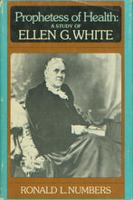 Load image into Gallery viewer, Prophetess Of Health: A Study Of Ellen G. White
