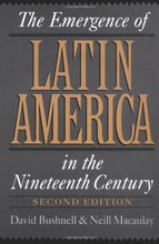 Load image into Gallery viewer, The Emergence Of Latin America In The Nineteenth Century