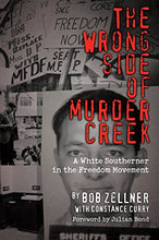 Load image into Gallery viewer, The Wrong Side Of Murder Creek: A White Southerner In The Freedom Movement