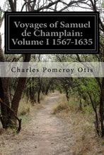 Load image into Gallery viewer, Voyages Of Samuel De Champlain: Volume I 1567-1635