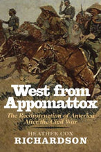 Load image into Gallery viewer, West From Appomattox: The Reconstruction Of America After The Civil War