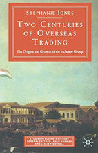 Load image into Gallery viewer, Two Centuries Of Overseas Trading (Studies In Business History)