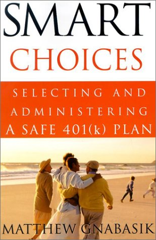 Smart Choices: Selecting And Administering A Safe (K) Plan