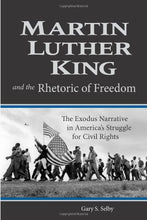 Load image into Gallery viewer, Martin Luther King And The Rhetoric Of Freedom: The Exodus Narrative In America'S Struggle For Civil Rights (Studies In Rhetoric And Religion)