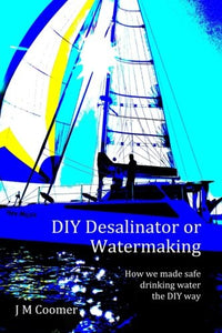 Diy Desalinator Or Watermaking 'How We Made Safe Drinking Water The Diy Way'