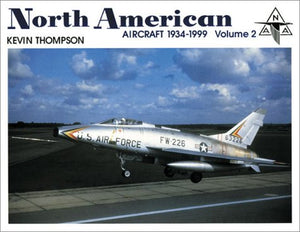 North American: Aircraft 1934-1999 (Volume 2)