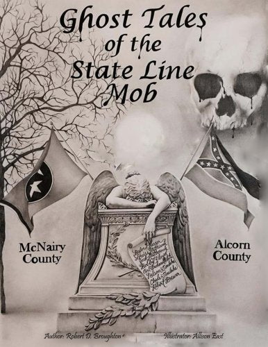 Ghost Tales Of The State Line Mob: Novel Based On Actual Events