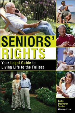 Seniors' Rights: Your Legal Guide To Living Life To The Fullest