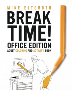 Break Time! Office Edition: Adult Coloring And Activity Book