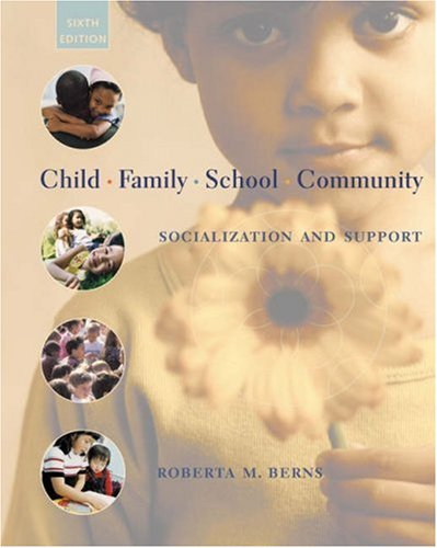 Child, Family, School, Community: Socialization And Support (With Infotrac)
