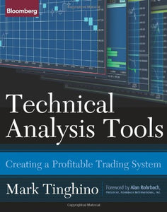 Technical Analysis Tools: Creating A Profitable Trading System