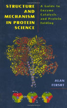 Load image into Gallery viewer, Structure And Mechanism In Protein Science: A Guide To Enzyme Catalysis And Protein Folding