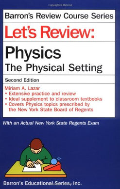 Let'S Review Physics-The Physical Setting (Let'S Review Series)