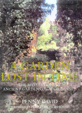 A Garden Lost In Time: The Mystery Of The Ancient Gardens Of Aberglasney