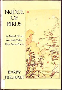 The Bridge Of Birds: A Novel Of An Ancient China That Never Was