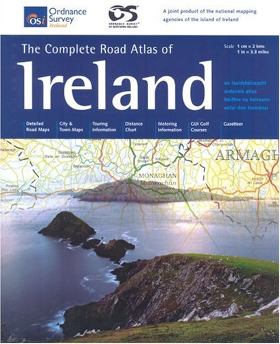The Complete Road Atlas Of Ireland (Irish Maps, Atlases & Guides)