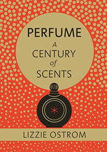 Load image into Gallery viewer, Perfume: A Century Of Scents