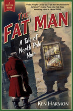 Load image into Gallery viewer, The Fat Man: A Tale Of North Pole Noir