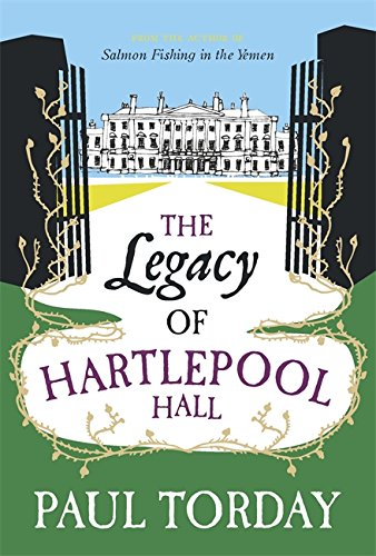 The Legacy Of Hartlepool Hall. Paul Torday
