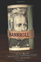 Load image into Gallery viewer, Bankroll, 2Nd Edition: A New Approach To Financing Feature Films