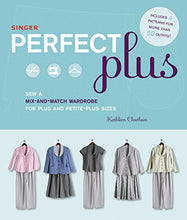 Load image into Gallery viewer, Singer Perfect Plus: Sew A Mix-And-Match Wardrobe For Plus And Petite-Plus Sizes