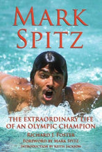Load image into Gallery viewer, Mark Spitz: The Extraordinary Life Of An Olympic Champion