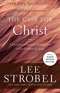 The Case For Christ: A Journalist'S Personal Investigation Of The Evidence For Jesus (Case For Series)