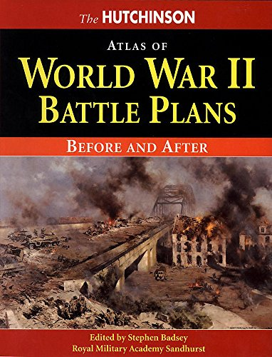 The Hutchinson Atlas Of World War Ii Battle Plans: Before And After