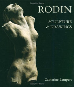 Rodin: Sculpture And Drawings