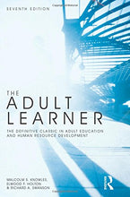 Load image into Gallery viewer, The Adult Learner: The Definitive Classic In Adult Education And Human Resource Development