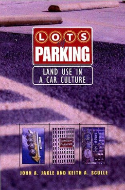 Lots Of Parking: Land Use In A Car Culture (Center Books)