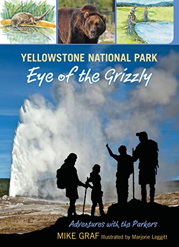 Yellowstone National Park: Eye Of The Grizzly (Adventures With The Parkers)