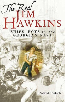 The Real Jim Hawkins: Ships' Boys In The Georgian Navy