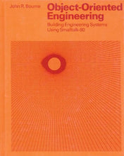Load image into Gallery viewer, Object-Oriented Engineering: Building Engineering Systems Usig Smalltalk-80 (The Aksen Associates Series In Electrical And Computer Engineering)