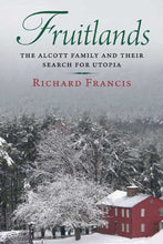 Load image into Gallery viewer, Fruitlands: The Alcott Family And Their Search For Utopia