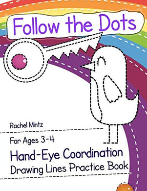 Follow The Dots - Drawing Lines Practice Book For Ages 3-4: Hand-Eye Coordination  Fine Motor Skills Workbook - Trace Dotted Patterns