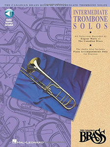 Canadian Brass Book Of Intermediate Trombone Solos: With Online Audio Of Performances And Accompaniments Recorded By