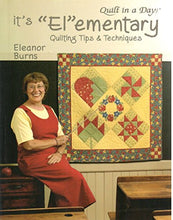 Load image into Gallery viewer, It'S El Ementary: Quilting Tips & Techniques (Quilt In A Day Series)