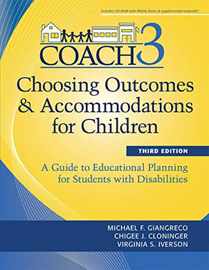 Choosing Outcomes And Accomodations For Children (Coach): A Guide To Educational Planning For Students With Disabilities, Third Edition