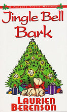 Load image into Gallery viewer, Jingle Bell Bark: A Melanie Travis Mystery
