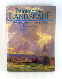 Painting The Landscape: Developing Your Own Personal Style