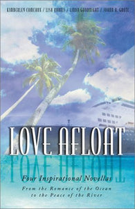 Love Afloat: Troubled Waters/The Matchmakers/By The Silvery Moon/Healing Voyage (Inspirational Romance Collection)