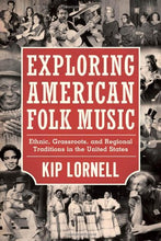 Load image into Gallery viewer, Exploring American Folk Music: Ethnic, Grassroots, And Regional Traditions In The United States (American Made Music Series)