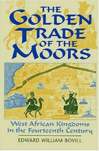 Load image into Gallery viewer, The Golden Trade Of The Moors: West African Kingdoms In The Fourteenth Century