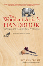 Load image into Gallery viewer, The Woodcut Artist'S Handbook: Techniques And Tools For Relief Printmaking (Woodcut Artist'S Handbook: Techniques & Tools For Relief Printmaking)