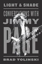 Load image into Gallery viewer, Light And Shade: Conversations With Jimmy Page