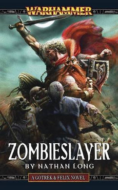Zombieslayer. Nathan Long (Gotrek & Felix)