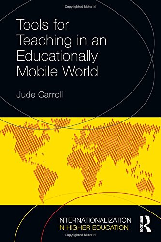 Tools For Teaching In An Educationally Mobile World (Internationalization In Higher Education Series)