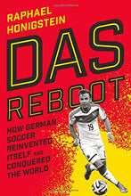 Load image into Gallery viewer, Das Reboot: How German Soccer Reinvented Itself And Conquered The World